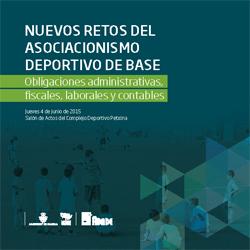 Nuevos retos del asociacionismo deportivo de base. Obligaciones administrativas, fiscales, laborales y contables