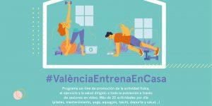 #ValènciaEntrenaEnCasa. ¡En forma con ilusión! Viernes 29 de mayo. Actividades en Seco