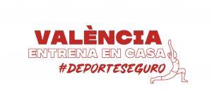 Nova setmana de #ValènciaEntrenaEnCasa (15-21 Febrer)