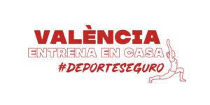 Nueva semana de #ValènciaEntrenaEnCasa (5 abril-11 abril)